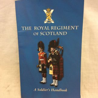 Royal Regiment of Scotland - a soldiers handbook
