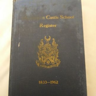 Merchiston Castle School register 1833-1962