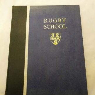 Rugby School by G.H. BETTINSON, O.R. 1st edition