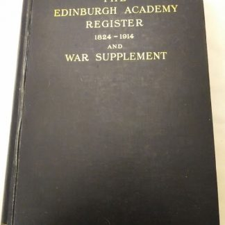 The Edinburgh Academy Register 1824-1914 and War Supplement, number copy & personally named by Anderson DSO