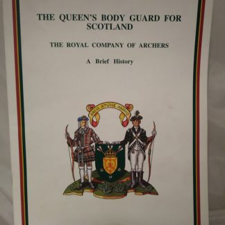 The Royal Company of Archers - A Brief History - The Queen's Body Guard for Scotland