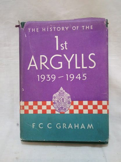 The history of the 1st Argylls 1939-1945 F C C Graham